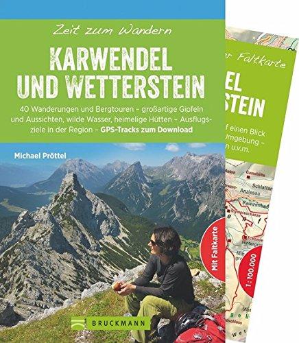 Bruckmann Wanderführer: Zeit zum Wandern Karwendel und Wetterstein. 40 Wanderungen, Bergtouren und Ausflugsziele im Karwendel und Wetterstein. Mit ... in der Region - GPS-Tracks zum Download