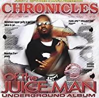 Chronicles of the Juice Man: Dragged & Chopped by Juicy J (2004-05-03)