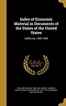 Index of Economic Material in Documents of the States of the United States: California, 1849-1904