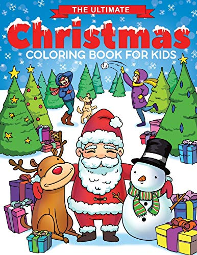 The Ultimate Christmas Coloring Book for Kids: Fun Children