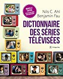 Dictionnaire des séries télévisées - Nouvelle édition (DOCUMENT) (French Edition)