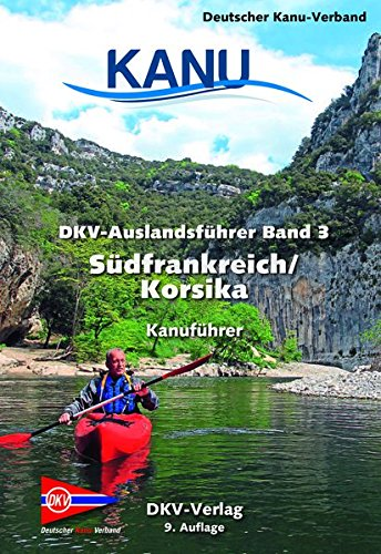 DKV-Auslandsführer Bd. 3 Südfrankreich/Korsika: Kanuführer