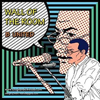 Wall Of The Room (The Mixes)