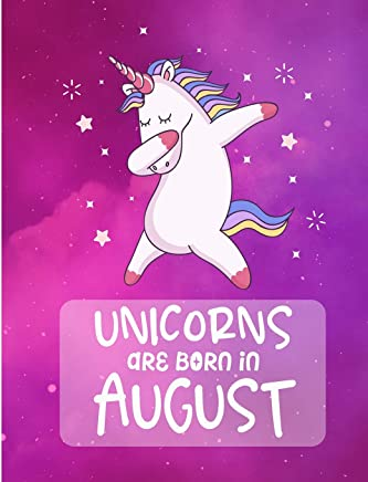 Unicorns Are Born In August: Cute Unicorn Wide Ruled Composition Book