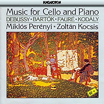 Debussy / Bartok / Faure / Kodaly: Music for Cello and Piano