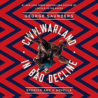 CivilWarLand in Bad Decline     Stories and a Novella              By:                                                                                                                                 George Saunders,                                                                                        Joshua Ferris - introduction                               Narrated by:                                                                                                                                 George Saunders,                                                                                        Joshua Ferris                      Length: 5 hrs and 31 mins     15 ratings     Overall 4.8