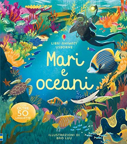 Mari e oceani. Libri animati. Ediz. a colori