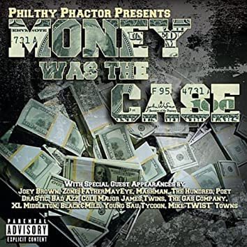 """PHILTY PHACTOR PRESENTS: MONEY WAS THE CASE """"COMPILATION"""""""