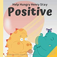 Help Hungry Henry Stay Positive: An Interactive Picture Book About Managing Negative Thoughts and Being Mindful