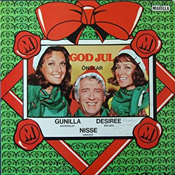 God Jul Önskar Gunilla Gårdfeldt, Desiree Edlund & Nisse Hansén
