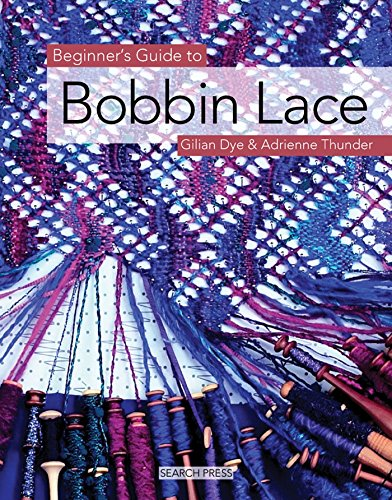 Beginner's Guide to Bobbin Lace (Beginner's Guide to Needlecrafts)