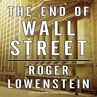 The End of Wall Street                   De :                                                                                                                                 Roger Lowenstein                               Lu par :                                                                                                                                 Erik Synnestvedt                      Durée : 11 h et 33 min     Pas de notations     Global 0,0