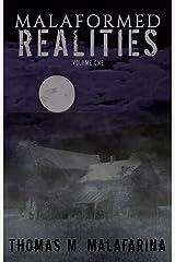 Malaformed Realities Volume 1 Kindle Edition