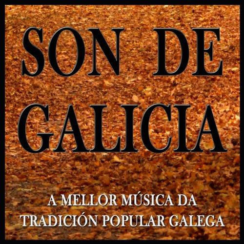 Son de Galicia: A Mellor Música da Tradición Popular Galega. Música Tradicional Gallega Con Raíz.