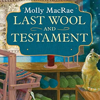 Last Wool and Testament     A Haunted Yarn Shop Mystery, Book 1               By:                                                                                                                                 Molly MacRae                               Narrated by:                                                                                                                                 Emily Durante                      Length: 9 hrs and 15 mins     443 ratings     Overall 4.1