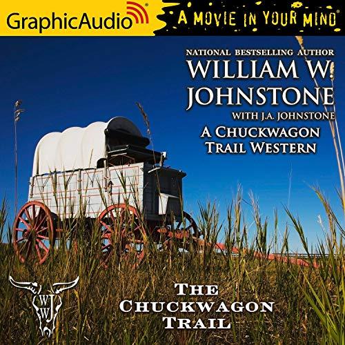 The Chuckwagon Trail [Dramatized Adaptation] Titelbild