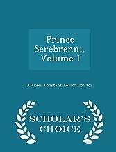 Prince Serebrenni, Volume I - Scholar's Choice Edition