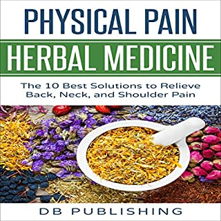 Physical Pain Herbal Medicine audiobook cover art