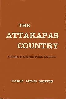 The Attakapas Country (A History of Lafayette Parish, Louisiana)