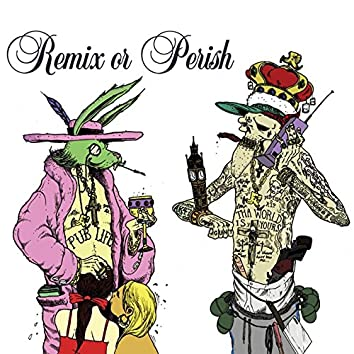 Remix or Perish