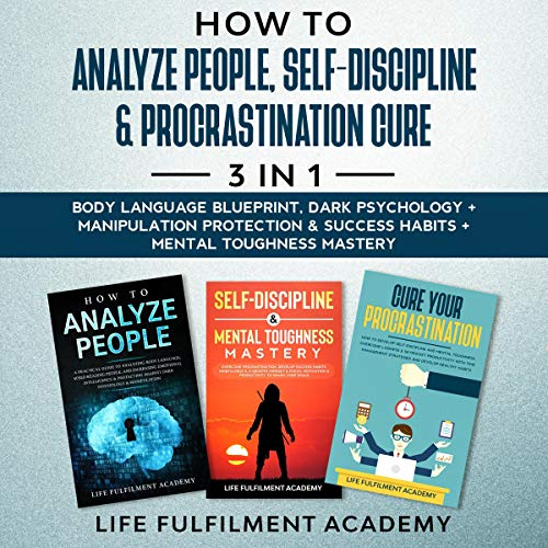How to Analyze People, Self-Discipline & Procrastination Cure: 3 in 1 cover art