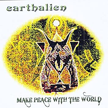 Make Peace with the World