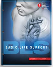 Basic Life Support (BLS) Instructor Manual (2015 AHA Guidelines for CPR andECC)