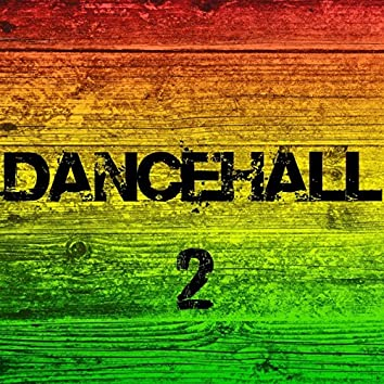 Dancehall 2
