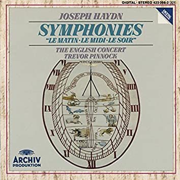 "Haydn: Symphony No. 6 In D Major ""Le Matin; Symphony No. 7 IN C Major ""Le Midi""; Symphony No. 8 In G Major ""Le Soir"""