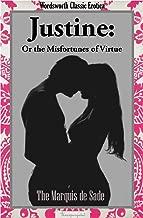 Justine: or The Misfortunes of Virtue (Wordsworth Classic Erotica)