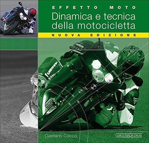 EFFETTO MOTO: DINAMICA E TECNICA DELLA MOTOCICLETTA