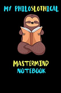 My Philoslothical Mastermind Notebook: Blank Lined Notebook Journal Gift Idea For (Lazy) Sloth Spirit Animal Lovers