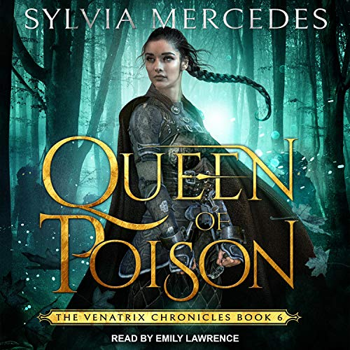 Queen of Poison: Venatrix Chronicles Series, Book 6