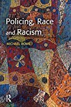 Policing, Race and Racism (Policing and Society)