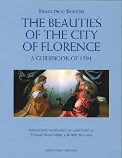 Francesco Bocchi's The Beauties of the City of Florence: A Guidebook of 1591 (Studies in Medieval and Early Renaissance Art History)