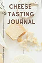 Cheese Tasting Journal: Diary and Notebook with Checklists and Bar Graphs to Rank Cheese Characteristics