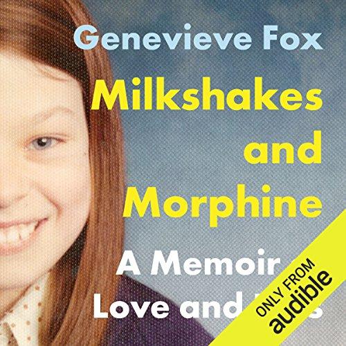 Milkshakes and Morphine audiobook cover art
