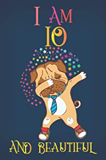 I Am 10 and Beautiful: A Happy Birthday 10 Years Old Dog Journal Notebook for Kids, Dabbing Pug Composition Sketchbook for...