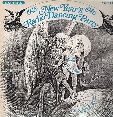 NEW YEAR'S RADIO DANCING PARTY, 1945-1946. Complete, Unedited Program, Exactly as Heard Before Midnight, December 31, 1945. With Harry James, Basie, Woody Herman, Krupa, Louis Armstrong, Dorseys, Shaw, Kenton, Goodman. Ellington, et al