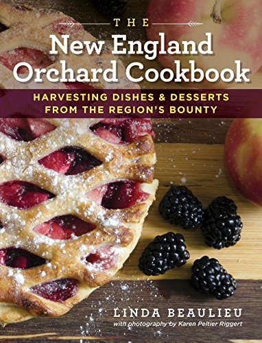 The New England Orchard Cookbook: Harvesting Dishes & Desserts from the Region's Bounty (English Edition)