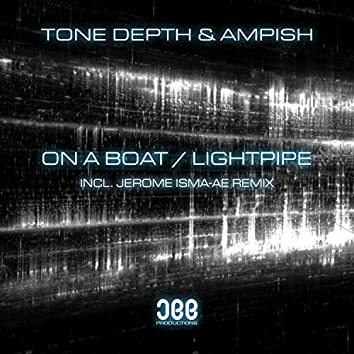 On a Boat / Lightpipe