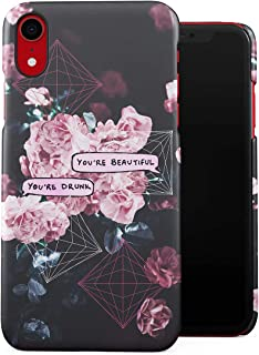 Chat Bubble You're Beautiful, You're Drunk Tumblr Vintage Flowers Plastic Phone Snap On Back Case Cover Shell Compatible with iPhone Xr