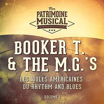 Les idoles américaines du Rhythm and Blues : Booker T. & The M.G.'s, Vol. 1