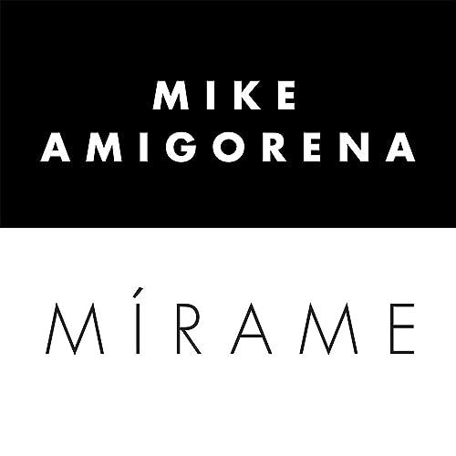 Mírame by Mike Amigorena on Amazon Music - Amazon com