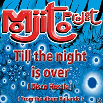 "Till The Night Is Over (Disco Hustle from the Album ""Bailando"")"