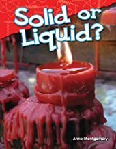 Solid or Liquid?  (Library Bound) (Science Readers: Content and Literacy)
