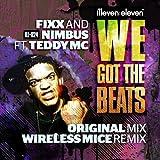 We Got The Beats (feat. Teddy MC) (Wireless Mice Remix)