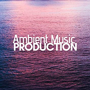 Ambient Music Production