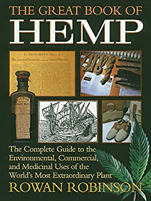 The Great Book of Hemp: The Complete Guide to the Environmental, Commercial, and Medicinal Uses of the World's Most Extraordinary Plant by Park Street Press