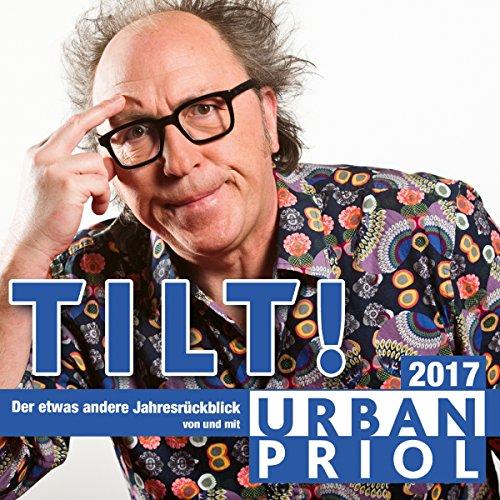 Tilt! Der etwas andere Jahresrückblick 2017                   Autor:                                                                                                                                 Urban Priol                               Sprecher:                                                                                                                                 Urban Priol                      Spieldauer: 2 Std. und 34 Min.     79 Bewertungen     Gesamt 4,8